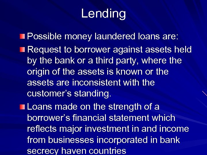Lending Possible money laundered loans are: Request to borrower against assets held by the
