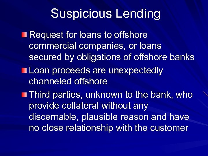 Suspicious Lending Request for loans to offshore commercial companies, or loans secured by obligations