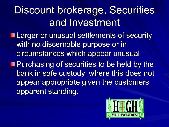 Discount brokerage, Securities and Investment Larger or unusual settlements of security with no discernable