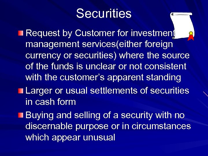 Securities Request by Customer for investment management services(either foreign currency or securities) where the