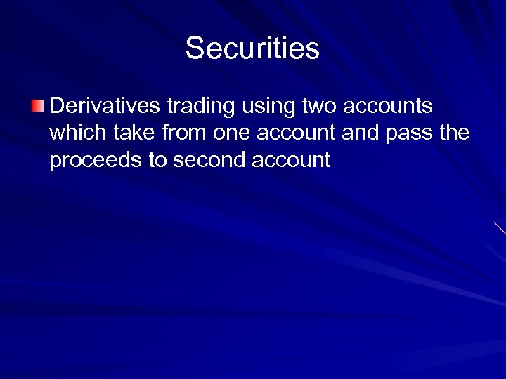 Securities Derivatives trading using two accounts which take from one account and pass the