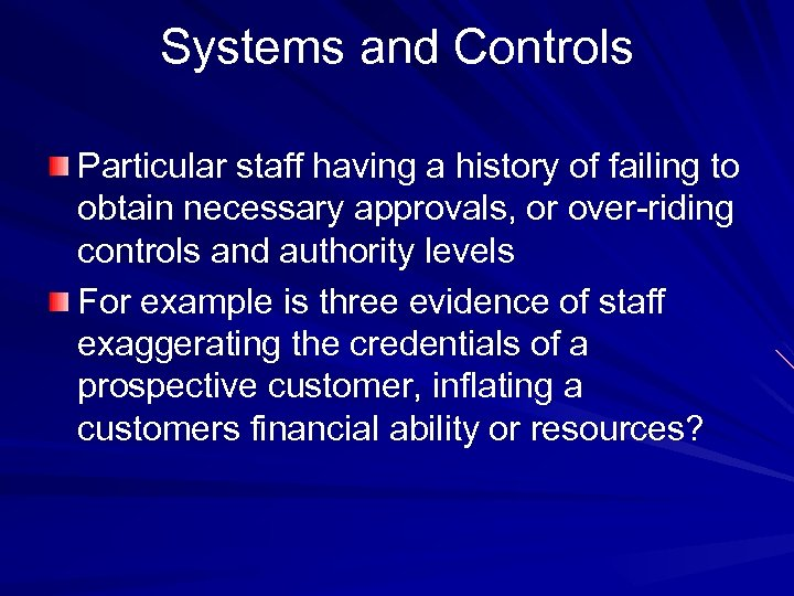 Systems and Controls Particular staff having a history of failing to obtain necessary approvals,