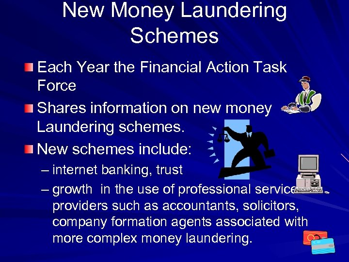 New Money Laundering Schemes Each Year the Financial Action Task Force Shares information on