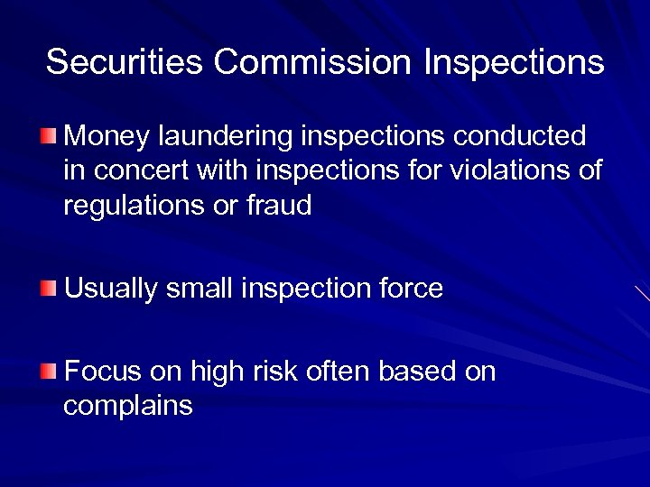 Securities Commission Inspections Money laundering inspections conducted in concert with inspections for violations of