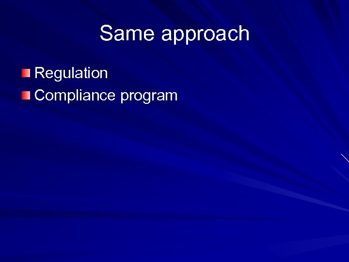 Same approach Regulation Compliance program