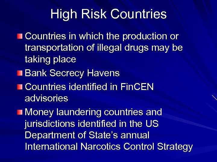 High Risk Countries in which the production or transportation of illegal drugs may be