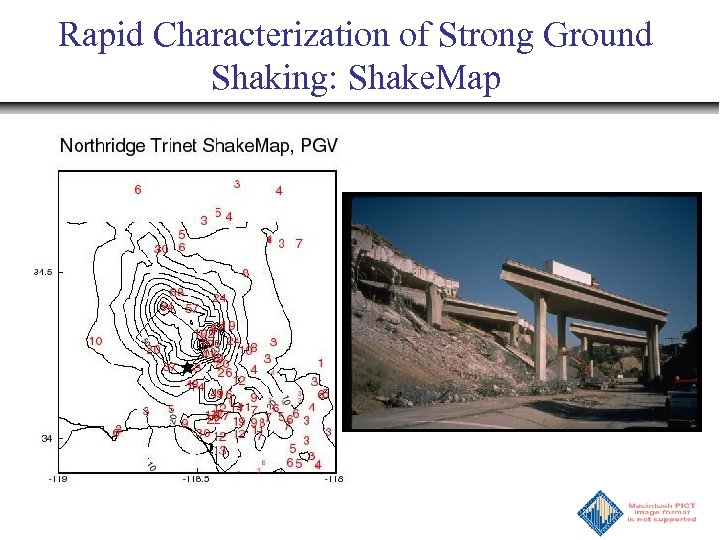 Rapid Characterization of Strong Ground Shaking: Shake. Map