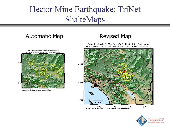 Hector Mine Earthquake: Tri. Net Shake. Maps Automatic Map Revised Map
