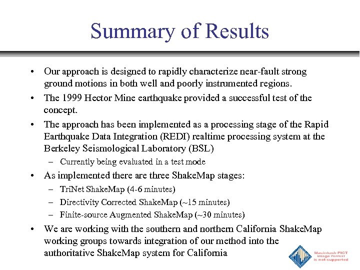 Summary of Results • Our approach is designed to rapidly characterize near-fault strong ground