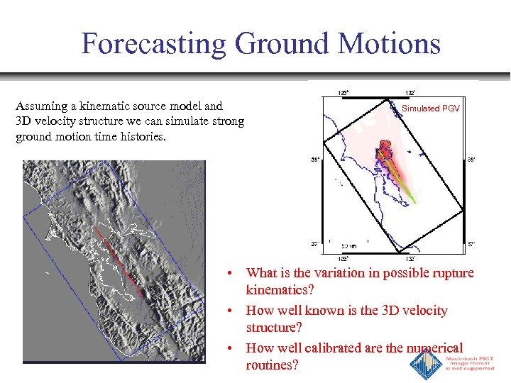 Forecasting Ground Motions Assuming a kinematic source model and 3 D velocity structure we