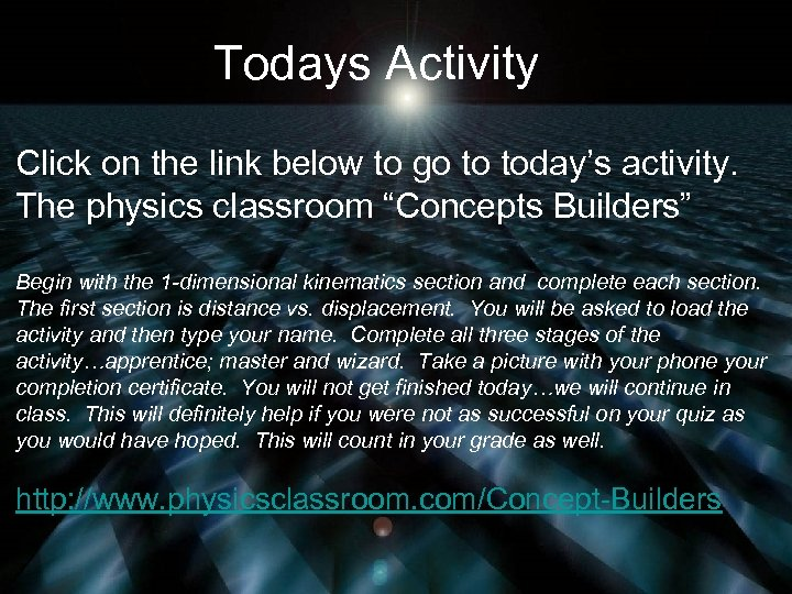 Todays Activity Click on the link below to go to today's activity. The physics