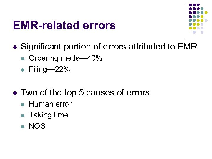 EMR-related errors l Significant portion of errors attributed to EMR l l l Ordering