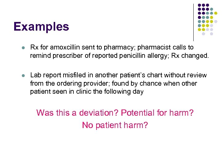 Examples l Rx for amoxcillin sent to pharmacy; pharmacist calls to remind prescriber of