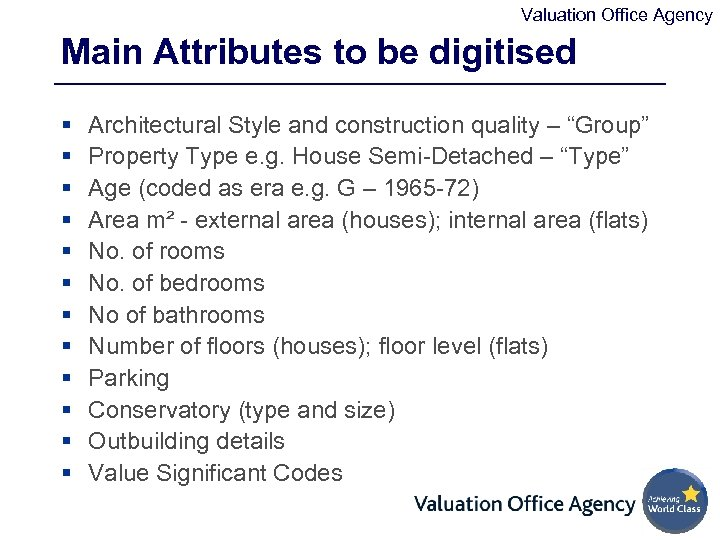 Valuation Office Agency Main Attributes to be digitised § § § Architectural Style and