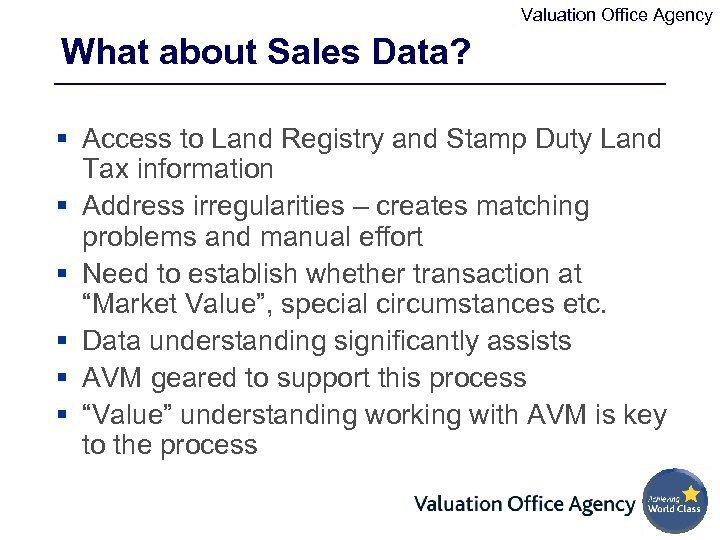Valuation Office Agency What about Sales Data? § Access to Land Registry and Stamp