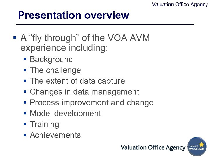 """Valuation Office Agency Presentation overview § A """"fly through"""" of the VOA AVM experience"""