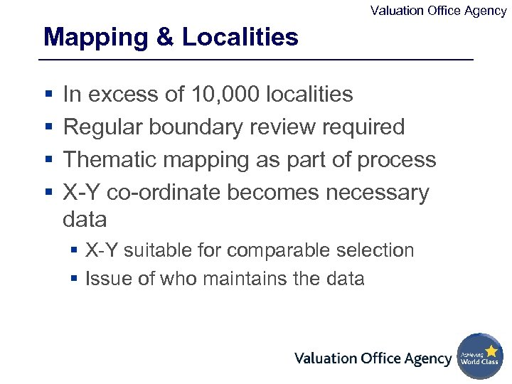 Valuation Office Agency Mapping & Localities § § In excess of 10, 000 localities