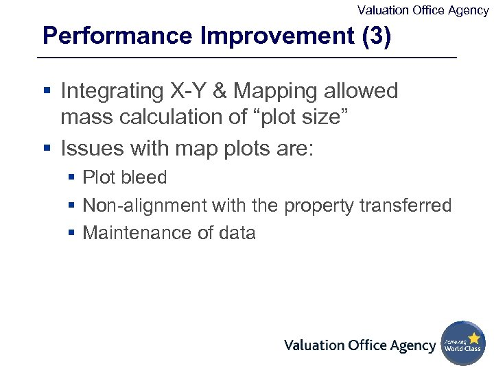 Valuation Office Agency Performance Improvement (3) § Integrating X-Y & Mapping allowed mass calculation