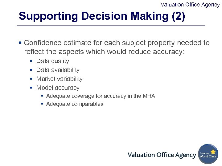 Valuation Office Agency Supporting Decision Making (2) § Confidence estimate for each subject property