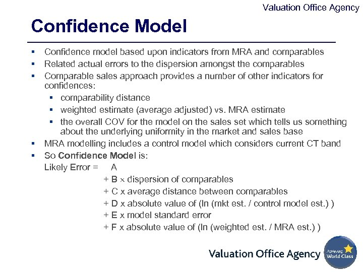 Valuation Office Agency Confidence Model § § § Confidence model based upon indicators from