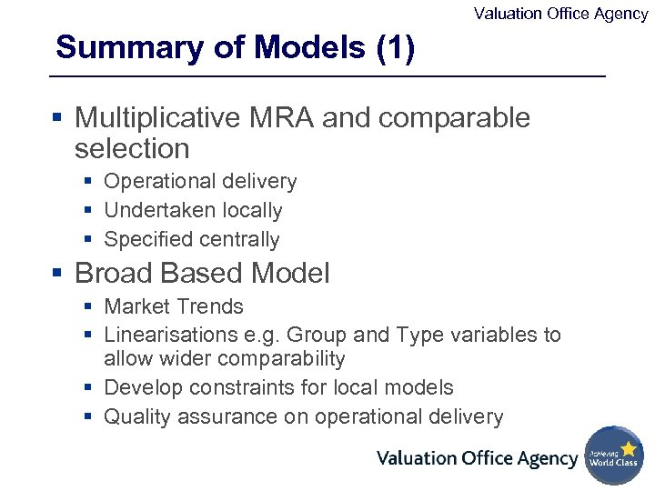 Valuation Office Agency Summary of Models (1) § Multiplicative MRA and comparable selection §