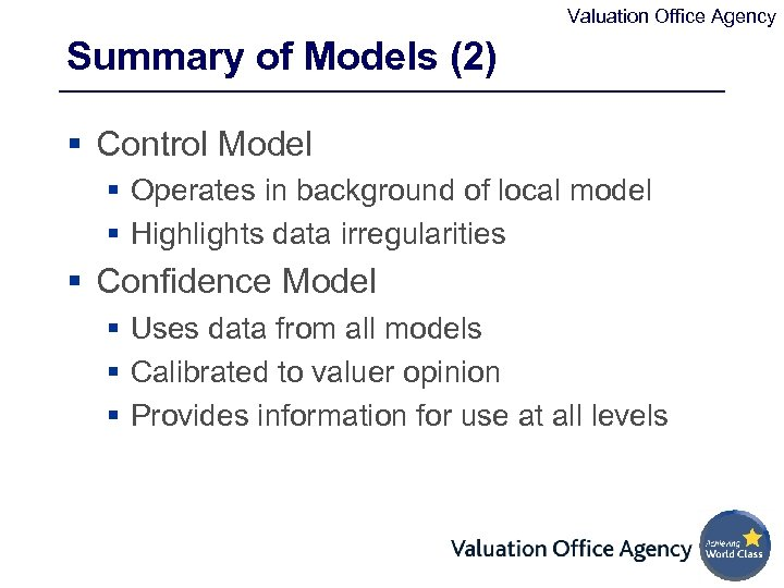 Valuation Office Agency Summary of Models (2) § Control Model § Operates in background