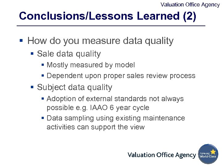 Valuation Office Agency Conclusions/Lessons Learned (2) § How do you measure data quality §