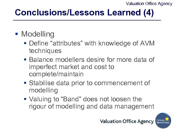 """Valuation Office Agency Conclusions/Lessons Learned (4) § Modelling § Define """"attributes"""" with knowledge of"""