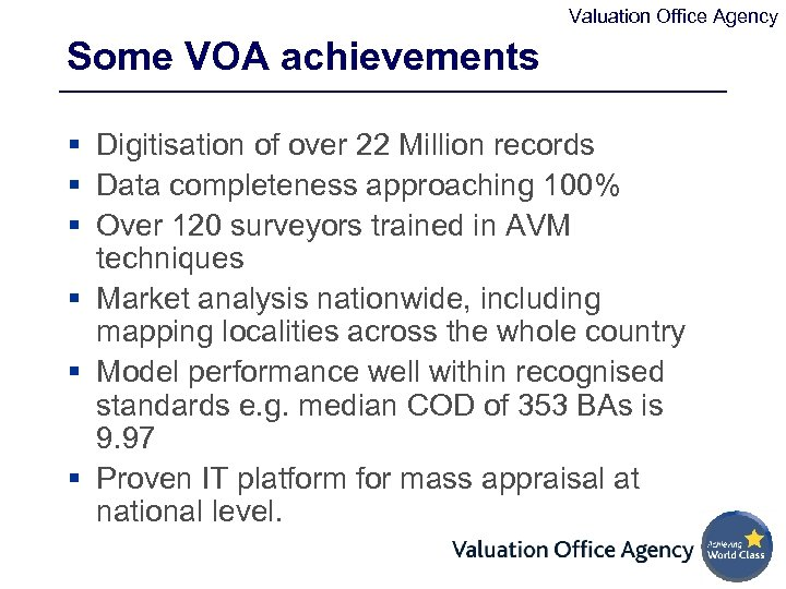 Valuation Office Agency Some VOA achievements § Digitisation of over 22 Million records §