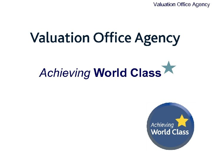 Valuation Office Agency Achieving World Class