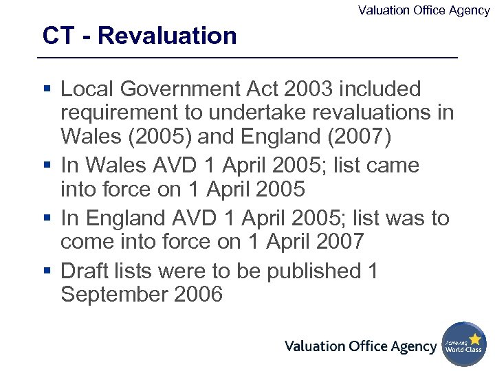 Valuation Office Agency CT - Revaluation § Local Government Act 2003 included requirement to