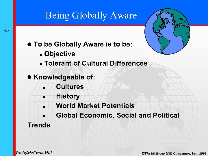Being Globally Aware 1 -7 To be Globally Aware is to be: Objective Tolerant