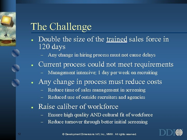 The Challenge · Double the size of the trained sales force in 120 days