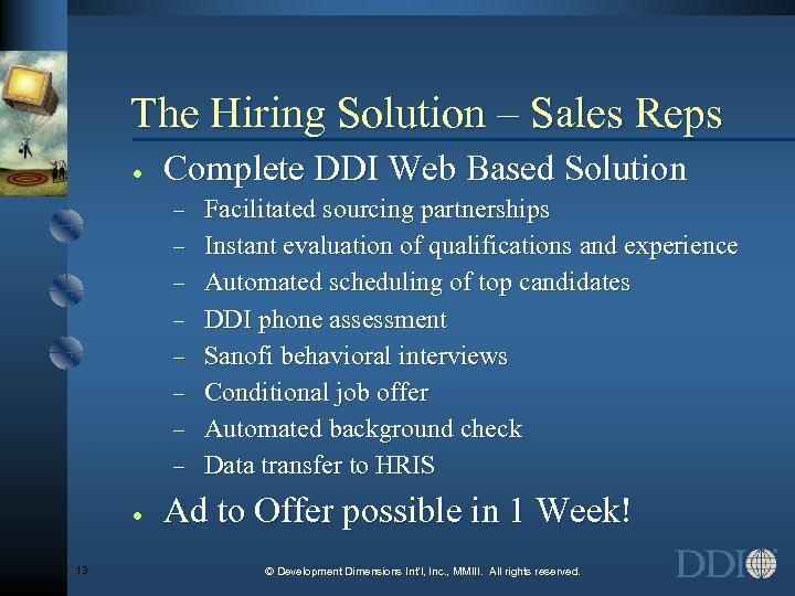 The Hiring Solution – Sales Reps · Complete DDI Web Based Solution - ·