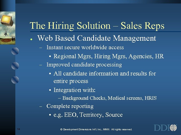 The Hiring Solution – Sales Reps · Web Based Candidate Management Instant secure worldwide