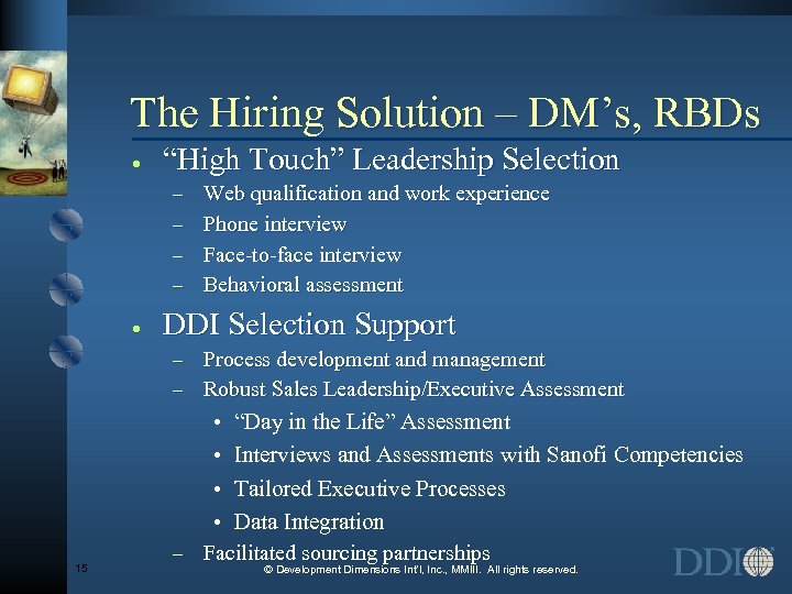 "The Hiring Solution – DM's, RBDs · ""High Touch"" Leadership Selection Web qualification and"