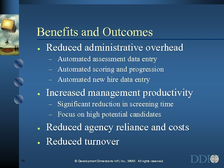 Benefits and Outcomes · Reduced administrative overhead Automated assessment data entry - Automated scoring