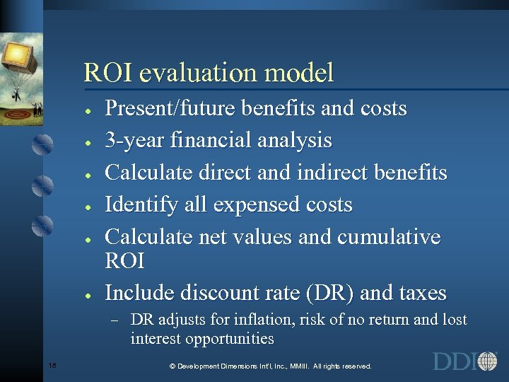 ROI evaluation model · · · Present/future benefits and costs 3 -year financial analysis