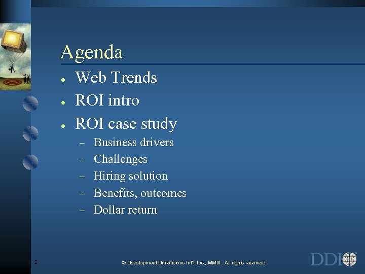 Agenda · · · Web Trends ROI intro ROI case study - 2 Business