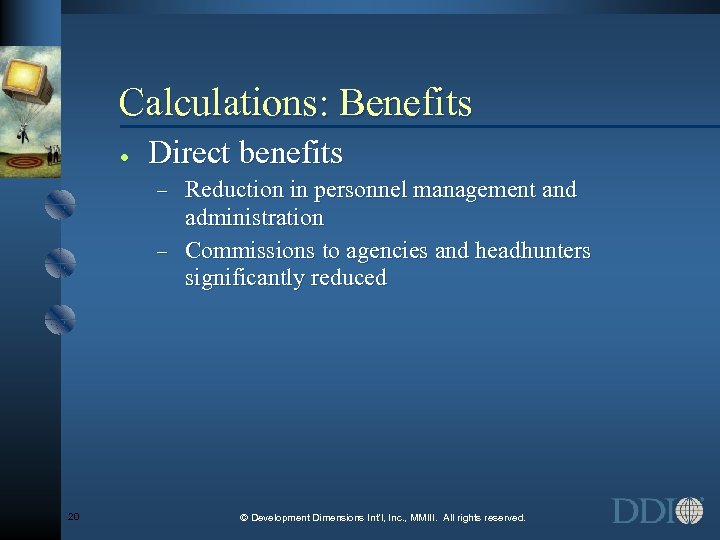 Calculations: Benefits · Direct benefits Reduction in personnel management and administration - Commissions to