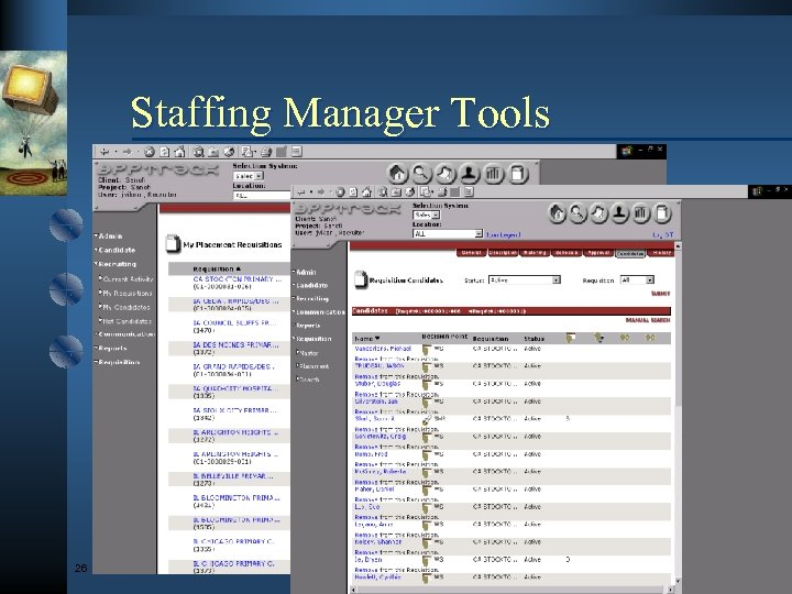 Staffing Manager Tools 26 © Development Dimensions Int'l, Inc. , MMIII. All rights reserved.