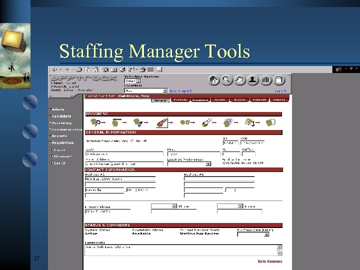 Staffing Manager Tools 27 © Development Dimensions Int'l, Inc. , MMIII. All rights reserved.