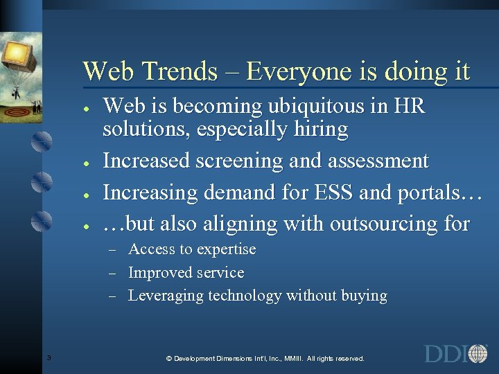 Web Trends – Everyone is doing it · · Web is becoming ubiquitous in