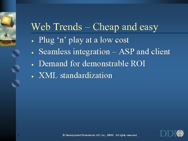 Web Trends – Cheap and easy · · 4 Plug 'n' play at a