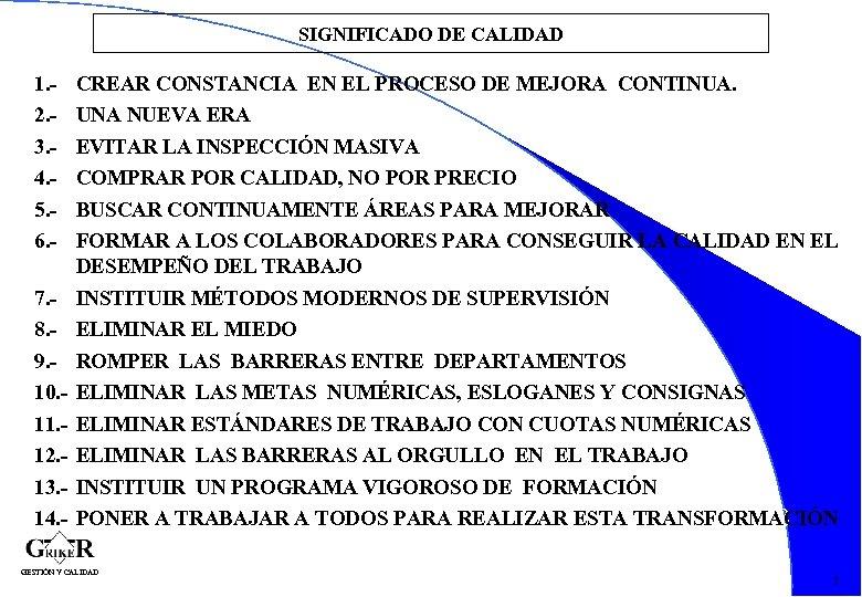SIGNIFICADO DE CALIDAD 1. 2. 3. 4. 5. 6. - CREAR CONSTANCIA EN EL