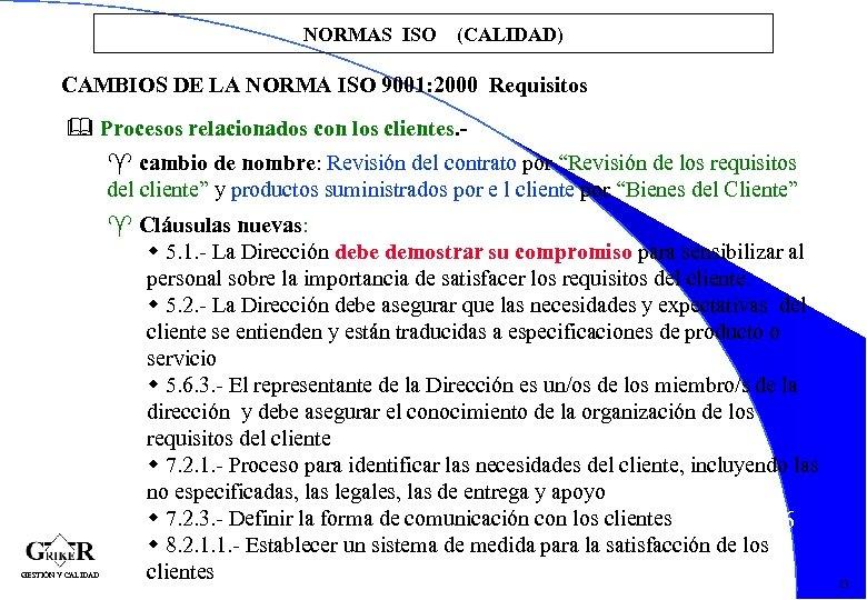 NORMAS ISO (CALIDAD) CAMBIOS DE LA NORMA ISO 9001: 2000 Requisitos & Procesos relacionados
