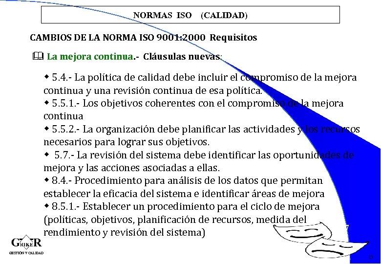 NORMAS ISO (CALIDAD) CAMBIOS DE LA NORMA ISO 9001: 2000 Requisitos & La mejora