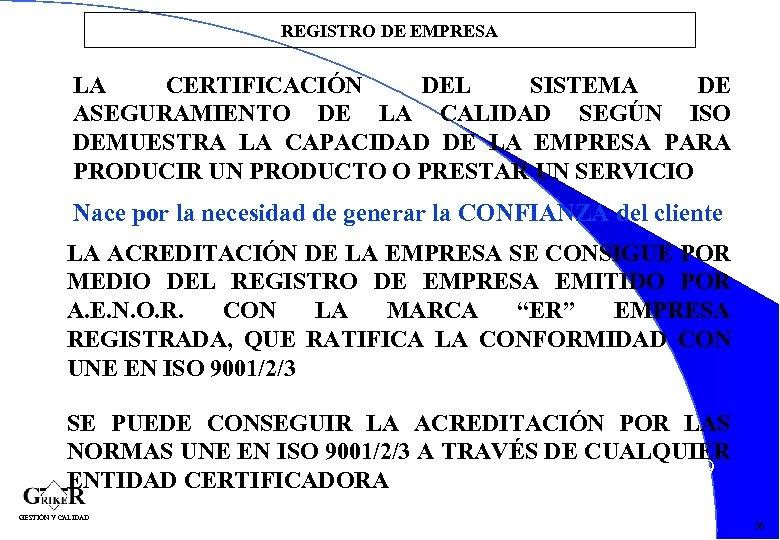 REGISTRO DE EMPRESA LA CERTIFICACIÓN DEL SISTEMA DE ASEGURAMIENTO DE LA CALIDAD SEGÚN ISO