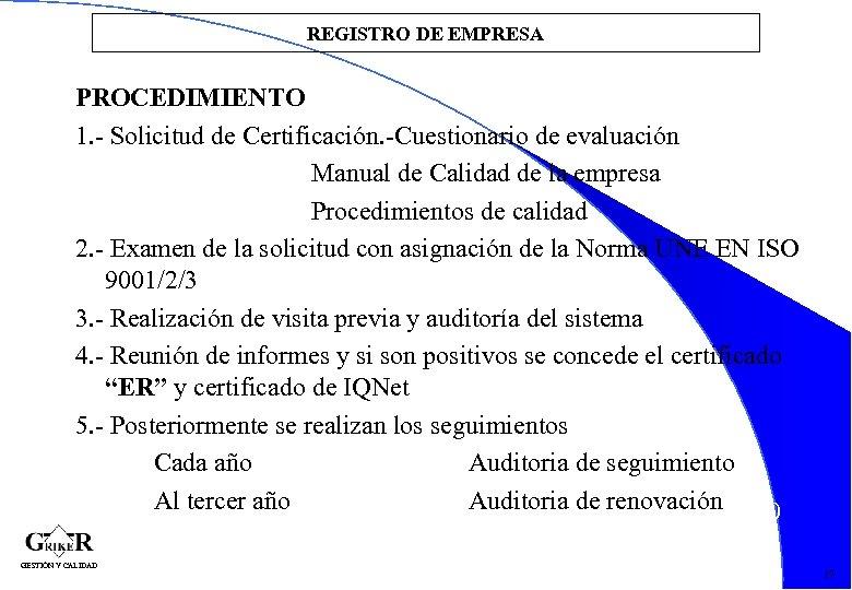 REGISTRO DE EMPRESA PROCEDIMIENTO 1. - Solicitud de Certificación. -Cuestionario de evaluación Manual de