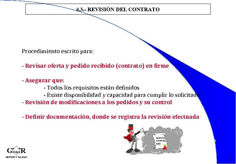 4. 3. - REVISIÓN DEL CONTRATO Procedimiento escrito para: - Revisar oferta y pedido